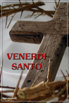 Manifesto Venerdi Santo (14 aprile 2017) Pray, Cards, Current Events, Pocahontas, Holiday, Amor, Learning Italian, Photos, Messages