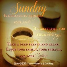 Sunday Is A Chance To Refuel Your Soul good morning sunday sunday quotes blessed sunday sunday blessings good morning sunday sunday… Sunday Morning Quotes, Sunday Morning Coffee, Blessed Sunday, Happy Sunday, Hello Sunday, Happy Weekend, Soul Sunday, Coffee Quotes, Coffee Humor
