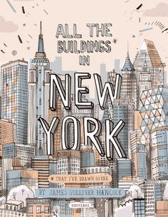 All The Buildings in New York by James Gulliver Hancock : Published by Universe Publishing, this 64 page book features a whopping 60 illustrations of NYC's rich and diverse architecture. Organised by neighbourhoods, the book features New York icons including the Empire State Building, Rockefeller Center, and the UN building, as well as the more anonymous (but well-loved) apartment buildings that help make up the unique fabric of the city.