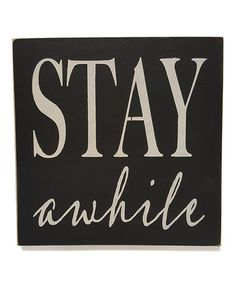 Another great find on #zulily! 'Stay Awhile' Wall Sign #zulilyfinds