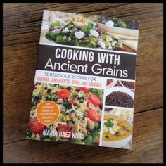 Cookbook review: Cooking with Ancient Grains by Maria Baez Kijac | Recipe Renovator