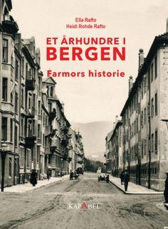 Kjøp 'Et århundre i Bergen, farmors historie' av Ella Rafto fra Norges raskeste nettbokhandel. Vi har følgende formater tilgjengelige: Innbundet | 9788281631106