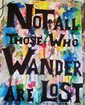 Not all those who wander are lost - J.R.R. Tolkien by SamMinto