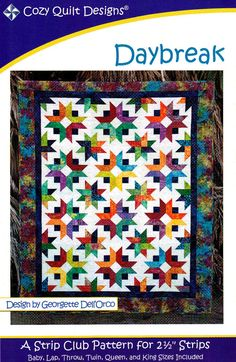 Daybreak - Quilt Pattern -Cozy Quilts Designs - Jelly Roll Pattern - Design by Georgette Dell'Orco - Baby to king size pattern included! Bonnie Hunter, Strip Quilts, Quilt Blocks, Jelly Roll Patterns, Jellyroll Quilts, Batik Quilts, Jaybird Quilts, Scraps Quilt, Amish Quilts