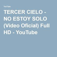 TERCER CIELO - NO ESTOY SOLO (Video Oficial) Full HD - YouTube