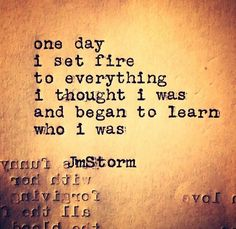 Like a Phoenix. The Words, Great Quotes, Quotes To Live By, One Day Quotes, Simply Quotes, Awesome Quotes, R M Drake, Jm Storm Quotes, You Are My Moon