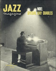 Ray Charles on the cover of Jazz Magazine, 1961. From 101 Kick-Ass Music Covers: The most awesome, iconic and controversial music magazine images of the last 80 years. Compiled by Newmanology and the good folks at Adweek magazine. See the full collection of covers here: http://www.adweek.com/news/press/101-kick-ass-music-covers-156788
