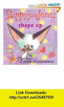 Skippyjon Jones Shape Up (9780525479574) Judy Schachner , ISBN-10: 0525479570  , ISBN-13: 978-0525479574 ,  , tutorials , pdf , ebook , torrent , downloads , rapidshare , filesonic , hotfile , megaupload , fileserve