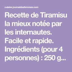 Recette de Tiramisu la mieux notée par les internautes. Facile et rapide. Ingrédients (pour 4 personnes) : 250 g de mascarpone, 3 oeufs, 100 g de sucre glace ou semoule, 20 cl de café fort, 2 cuillères à soupe d'Amaretto...