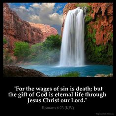 """""""For the wages of sin is death, but the gift of God is eternal life in Christ Jesus our Lord"""" (Romans 6:23). #KWMinistries"""