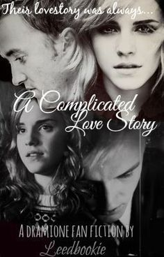 """""""A Complicated Love Story - A DraMione Fan-Fiction"""" by Leedbookie - """"Hermione is back at Hogwarts with her friends for their 6th year. So far for her, it has been her wo…"""" ( on Wattpad, read it if u love this couple <3)"""