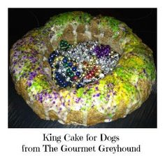 MARDI GRAS KING CAKE For DOGS From The Gourmet Greyhound In Houston TX Homemade Dog