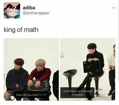 IF SUGA SAYS 1+1 EQUALS A WINDOW THEN IT EQUALS A WINDOW. Same with Jimin's Cyper 3 instead of Cypher 3 and Tae's Movie Looking and Music Listening