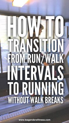 How to Transition from Running/Walking Intervals to Running