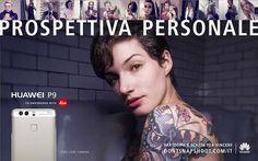 """Fantechnology: """"Prospettiva Personale"""": la nuova campagna Huawei"""