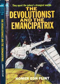 scificovers:  Ace Books F-355: The Devolutionist and the Emancipatrixby Homer Eon Flint 1965. Originally published in 1921 in Argosy. Cover by Jerome Podwil.