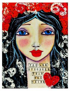 You Are Stronger Than You Think Fine Art by chloeandsofiasmom, $20.00