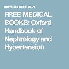 FREE MEDICAL BOOKS: Oxford Handbook of Nephrology and Hypertension