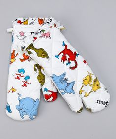 I would like Seuss oven mitts... I would like them, they will fit... I would wear them in the kitchen... I would wear them when I'm fixin...