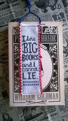 "cross stitch book mark ""I like big books and I cannot lie"" embroidered geek gift by AllMyLoveToYesterday on Etsy https://www.etsy.com/listing/221144142/cross-stitch-book-mark-i-like-big-books"