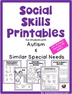 Social Skills Printables for Students with Autism & Similar Special Needs. These social skills printables will work well for any students whose special needs include developmental delays or it may work for younger students in primary grades learning to develop social skills.
