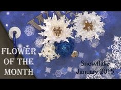 Flower of the Month - DIY Paper Flowers January 2015 Snowflake | An Inkin' Stampede - YouTube