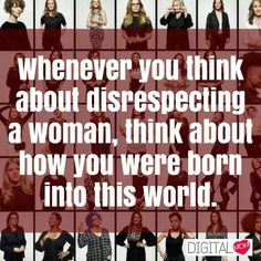 Respect Women #Respect #Disrespect #Rights #Stronger #Women #Fighting #Position #Believe #DigitalMom #Monday #Quote www.digitalmom.in