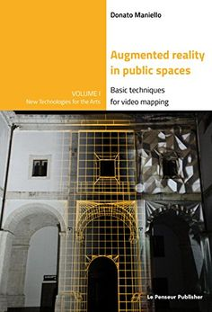 Augmented reality in public spaces. Basic techniques for video mapping…