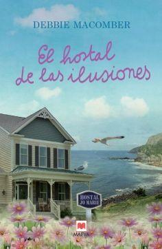 El hostal de las ilusiones - Una deliciosa novela de amistad, perdón y nuevos comienzos
