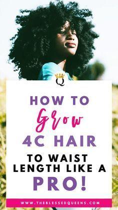 How To Grow 4c Hair To Waist Length Like A Pro
