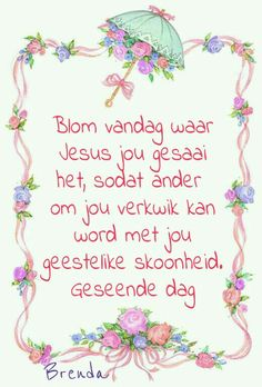 Morning Greetings Quotes, Good Morning Messages, Good Morning Wishes, Day Wishes, Lekker Dag, Inspirational Qoutes, Motivational, Afrikaanse Quotes, Goeie Nag
