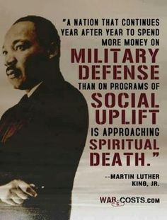 Today's quote of the day is from Martin Luther King on the cost of war. #politics #budget #quotes