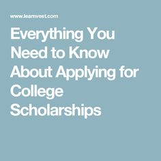 Everything You Need to Know About Applying for College Scholarships