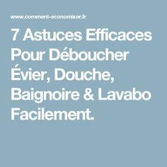7 Astuces Efficaces Pour Déboucher Évier, Douche, Baignoire & Lavabo Facilement. Vaseline, Clean House, Cleaning Hacks, Place, Sauces, Couture, Iphone, Diy, Powder Room
