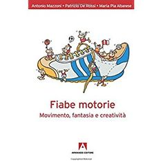 Fiabe motorie. Movimento, fantasia, creatività. Con DVD Digital Story, E Sport, Exercise For Kids, Physical Education, Books Online, Storytelling, Physics, Activities For Kids, Disney Characters