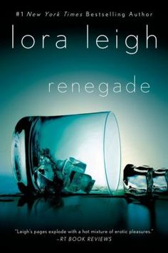 Renegade by Lora Leigh.