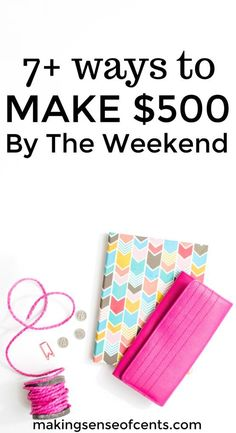 Do you need to make money this weekend? Maybe you had an surprise bill or you just need want extra cash. There are many ways to make money!