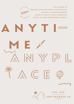 Tiny Package Co., Anytime anyplace