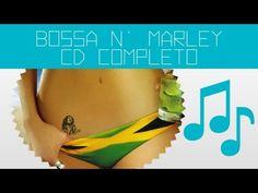 ▶ Bossa n' Marley - CD COMPLETO - YouTube
