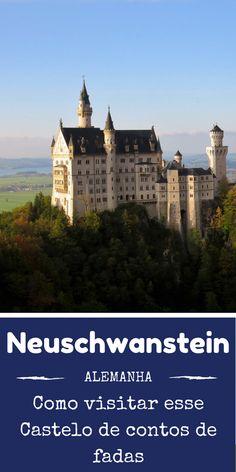 Como visitar o Castelo Neuschwanstein. O castelo de contos de fadas mais visitado da Alemanha