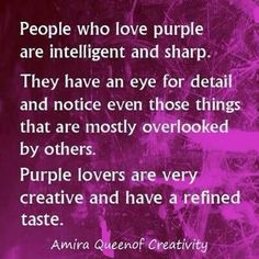 People who love Purple. People who think purple is Gay. it is a color that is all. I love and wear purple myself. And I sure as heck am not gay. So people stop thinking it is gay. Purple is the color of royality. Purple Rain, Purple Love, All Things Purple, Shades Of Purple, Deep Purple, Pink Purple, Purple Stuff, 50 Shades, Purple Party