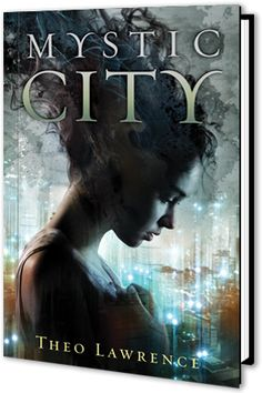 MYSTIC CITY by Theo Lawrence is a fantasy love story! It's soooo good!!!!