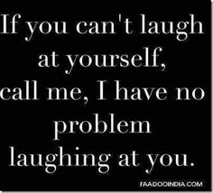 Funny Quotes On Laughter Motivational Quotes For Love, All Quotes, Quotes To Live By, Funny Quotes, Life Quotes, Inspirational Quotes, Laugh At Yourself, Romantic Love Quotes, Romantic Pics