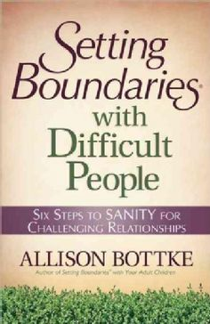 Provides advice on ways to set realistic boundaries, relieve stress, and interact with difficult people.