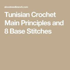 Tunisian Crochet Main Principles and 8 Base Stitches