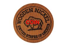 The Coin Of The Realm…is A Wooden Nickel