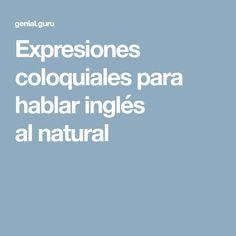 Expresiones coloquiales para hablar inglés alnatural