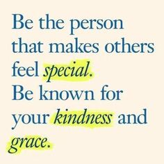 I think this is a perfect quote for my lovely friend Ma Ma Bell , who makes sure everyone feels special! Your kindness means so much to me, and I know it means so much to everyone who has the gift of your friendship! Great Quotes, Quotes To Live By, Me Quotes, Motivational Quotes, Inspirational Quotes, Quotes On Grace, Work Quotes, People Quotes, Affirmations