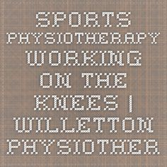 Sports Physiotherapy working on the knees | Willetton Physiotherapy at http://willettonphysiotherapy.com