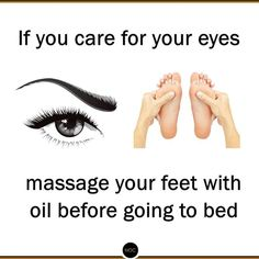 If You Care for Your Eyes Massage Your Feet With Oil Before Going to Bed Fitness Tips, Fitness Motivation, Health Fitness, Fitness Outfits, Fitness Journal, Fitness Planner, Fitness Women, Workout Outfits, Body Fitness